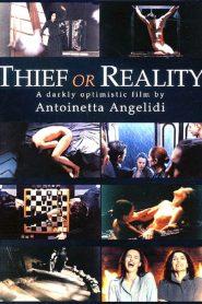 Κλέφτης ή η πραγματικότητα