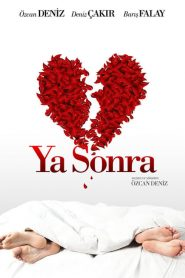 Ya Sonra? (And Then What?) 2011 turkish film – greek subs