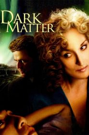Dark Matter (2007) – online movies με ελληνικούσ υπότιτλουσ