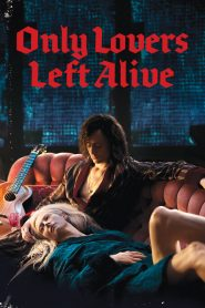 Only Lovers Left Alive (2013) – Ταινία με ελληνικούς υπότιτλους